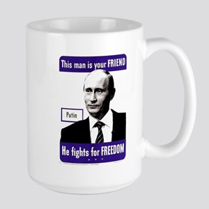 Vladimir Putin. This man is your FRIEND – Pu Mugs