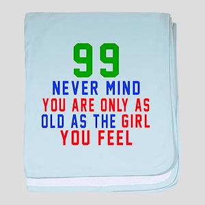 99 Never Mind Birthday baby blanket
