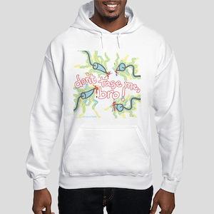 Don't tase me, bro Hooded Sweatshirt