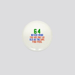 64 Never Mind Birthday Mini Button