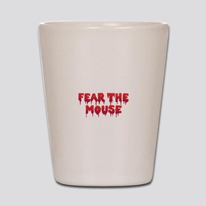 Fear the Mouse Shot Glass