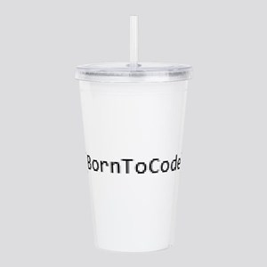 Born To Code Acrylic Double-wall Tumbler