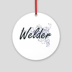 Welder Artistic Job Design with Flo Round Ornament