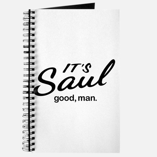 It's Saul good, man. Journal