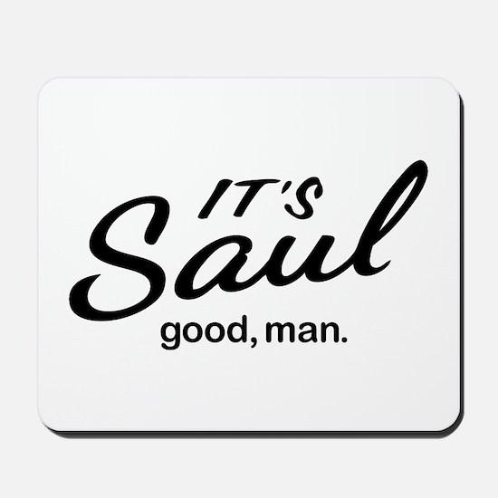 It's Saul good, man. Mousepad