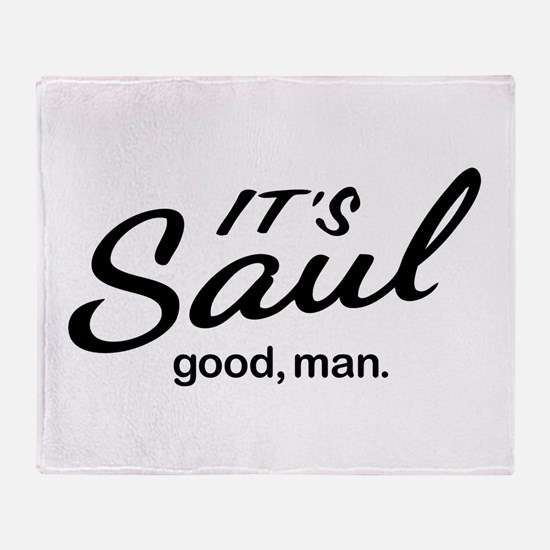 It's Saul good, man. Throw Blanket