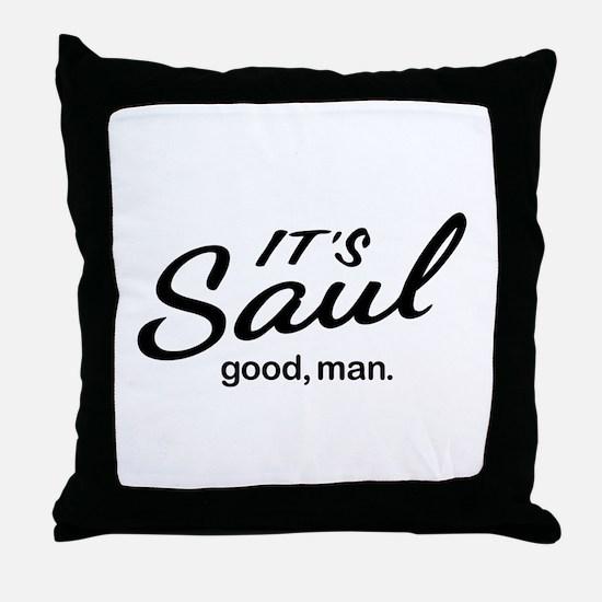 It's Saul good, man. Throw Pillow