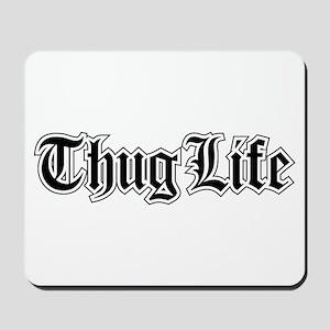 Thug Life Mousepad
