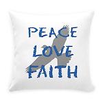 Peace Love Faith Everyday Pillow