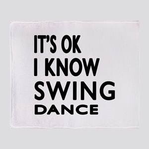 It is ok I know Swing dance Throw Blanket