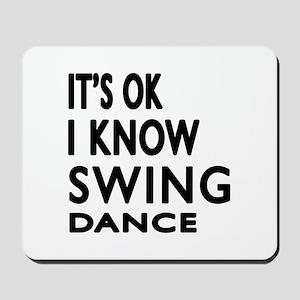 It is ok I know Swing dance Mousepad