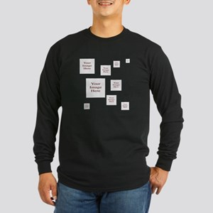Your Images Here! Long Sleeve T-Shirt