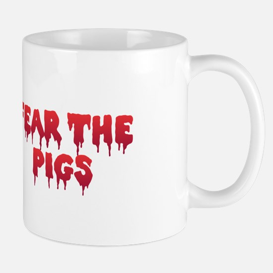 Fear the Pigs Mugs