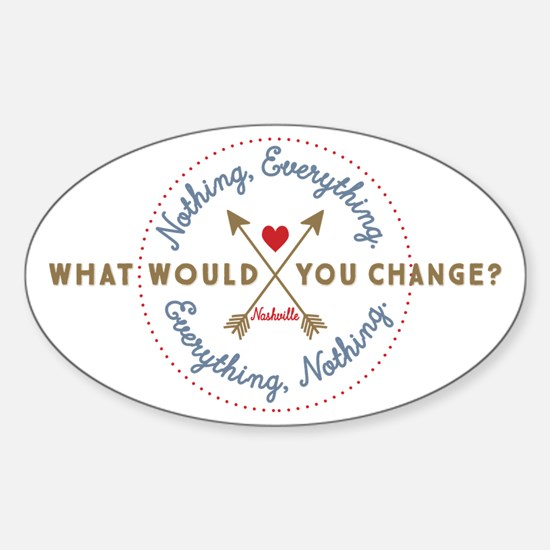 Nashville What Would You Change Decal