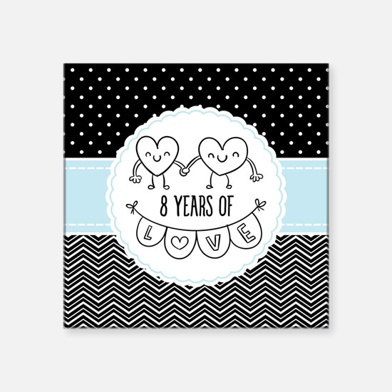 """8th Anniversary Gift For He Square Sticker 3"""" x 3"""""""
