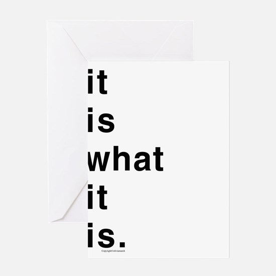 What It Is Greeting Cards