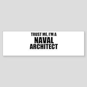 Trust Me, I'm A Naval Architect Bumper Sticker