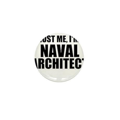 Trust Me, Iu0027m A Naval Architect Mini Button