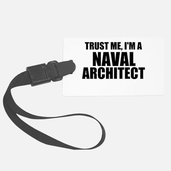 Trust Me, I'm A Naval Architect Luggage Tag