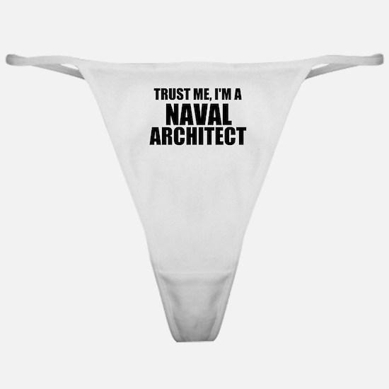 Trust Me, I'm A Naval Architect Classic Thong