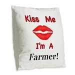 Kiss Me Farmer Burlap Throw Pillow