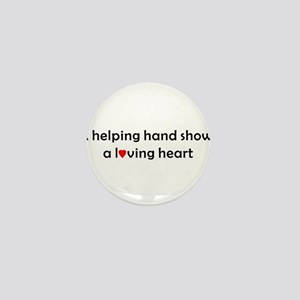 QUOTE A helping handshows a Loving Hea Mini Button