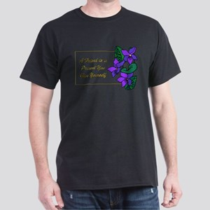 Violets with Quote A Friend is a Present T-Shirt