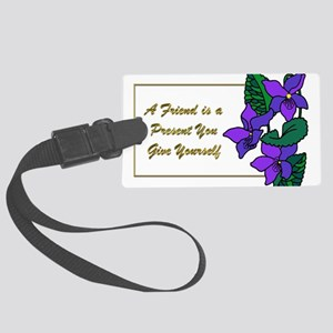 Violets with Quote A Friend is a Large Luggage Tag