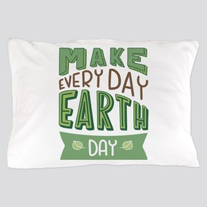 Every Day Earth Day Pillow Case
