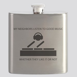 My neighbors listen to good music - DJ Flask