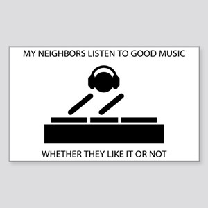 My neighbors listen to good music - DJ Sticker