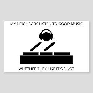 My neighbors listen to good music - DJ Sticker