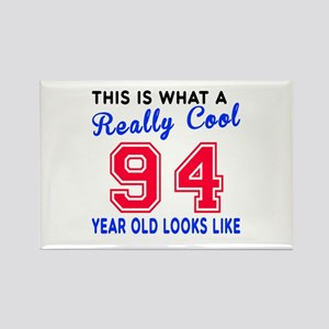 Really Cool 94 Birthday Designs Rectangle Magnet