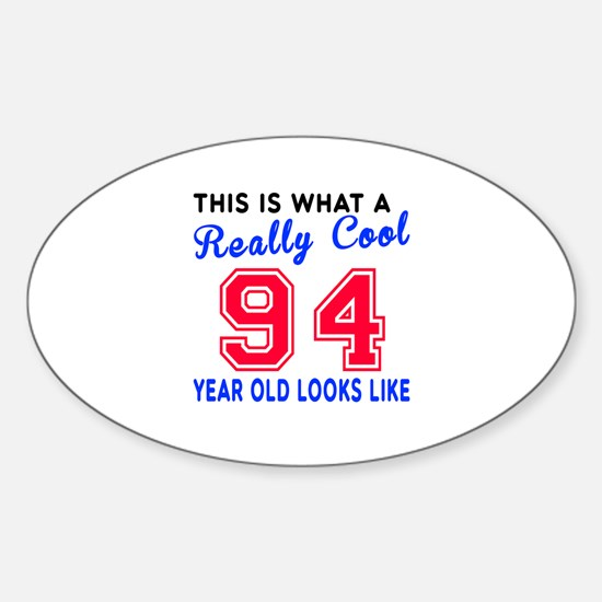 Really Cool 94 Birthday Designs Sticker (Oval)
