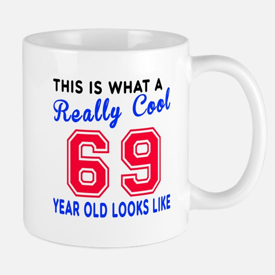 Really Cool 69 Birthday Designs Mug