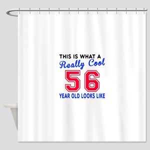 Really Cool 56 Birthday Designs Shower Curtain