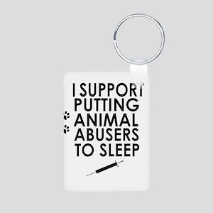 I support putting animal abusers to sleep Keychain