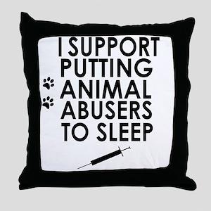 I support putting animal abusers to sleep Throw Pi