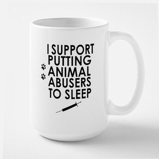 I support putting animal abusers to sleep Mugs