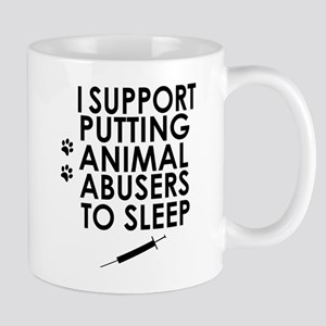 I support putting animal abusers to sleep Mugs