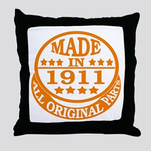 Made in 1911, All original parts Throw Pillow