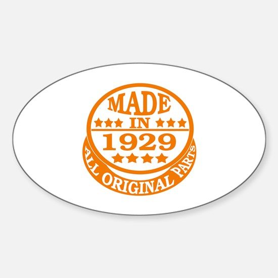 Made in 1929, All original parts Sticker (Oval)