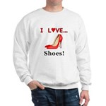 I Love Shoes Sweatshirt