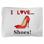 I Love Shoes Pillow Sham