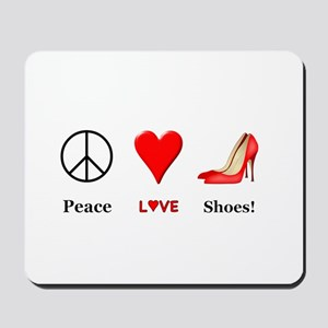 Peace Love Shoes Mousepad