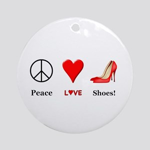 Peace Love Shoes Round Ornament