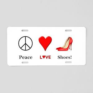 Peace Love Shoes Aluminum License Plate