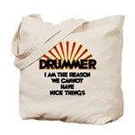 Drummer: We Can't Have Nice Things Tote Bag