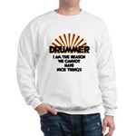 Drummer: We Can't Have Nice Things Sweatshirt