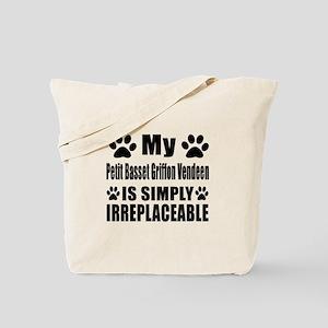 Petit Basset Griffon Vendeen is simply ir Tote Bag